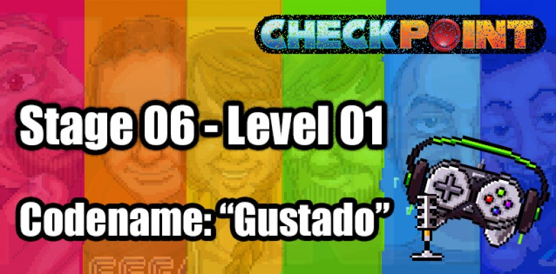 "Stage 06 – Level 01 – Codename: ""Gustado"""