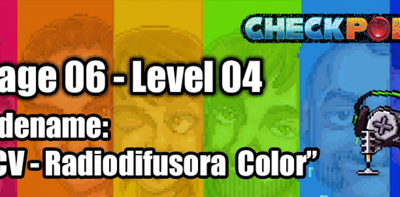 "Stage 06 – Level 04 – Codename: ""ACV – Radiodifusora Color"""