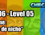 "Stage 06 – Level 05 – Codename: ""Imperio de nicho"""