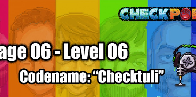 "Stage 06 – Level 06 – Codename: ""Checktuli"""