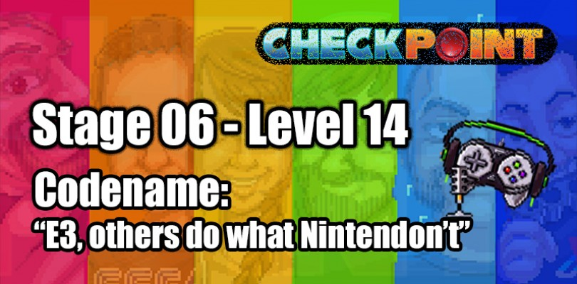 "Stage 06 – Level 14 – Codename: ""E3, others do what Nintendon't"""