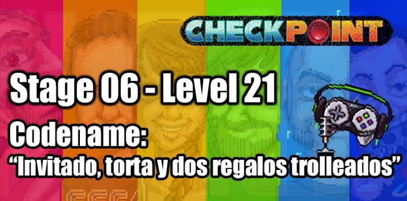 """Stage 06 – Level 21 – Codename: """"Invitado, torta y dos regalos trolleados"""""""