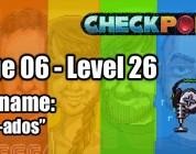 "Stage 06 – Level 26 – Codename: ""Motiv-ados"""