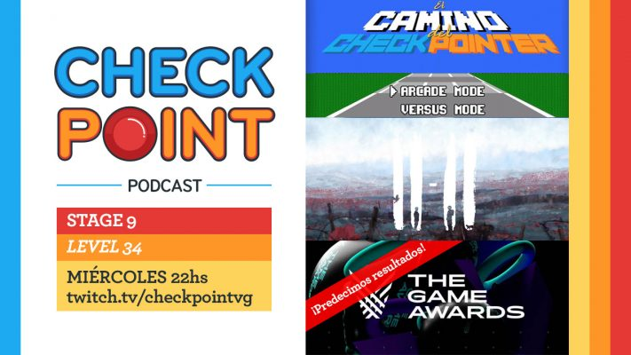 "Stage 09 – Level 34: ""Checkpoint es el Friends de los podcasts"""