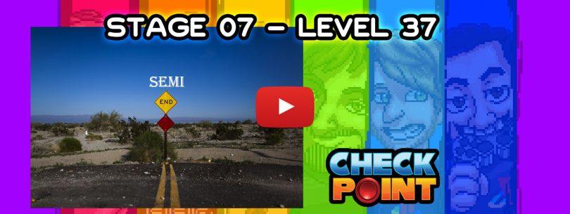 """Stage 07 – Level 37: """"Un pasito para el final"""""""