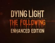 Dying Light: The Following Enhanced Edition – Review