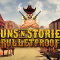 Guns 'n' Stories: Bulletproof Review
