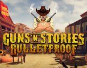 Guns 'n' Stories: Bulletproof Review