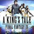 A Kings's Tale Final Fantasy XV